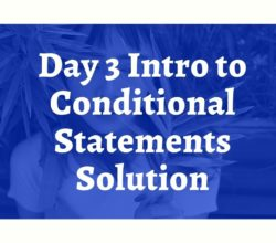 Intro to Conditional Statements Solution